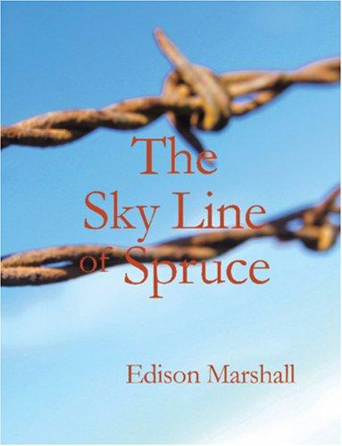 The Sky Line of Spruce (Large Print Edition)