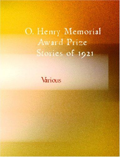 Download O. Henry Memorial Award Prize Stories of 1921 (Large Print Edition)
