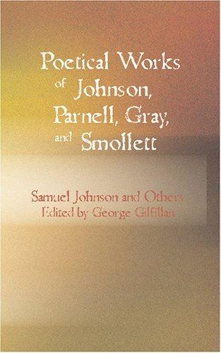 Poetical Works of Johnson Parnell Gray and Smollett