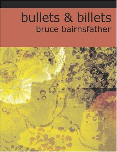 Bullets & Billets (Large Print Edition)
