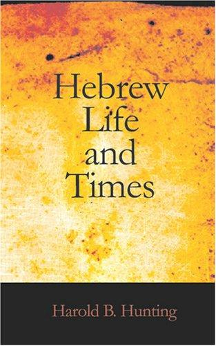 Hebrew Life and Times