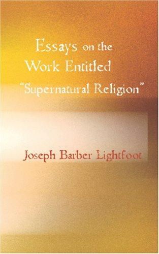 """Download Essays on the work entitled """"Supernatural Religion"""""""