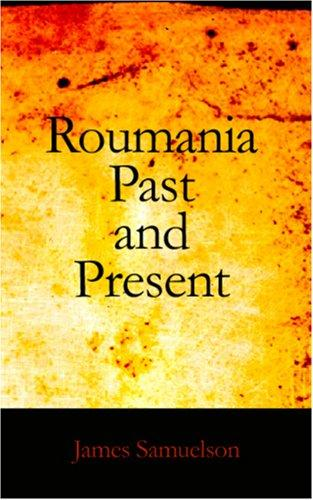 Download Roumania Past and Present