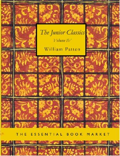 Download The Junior Classics, Volume 4 (Large Print Edition)