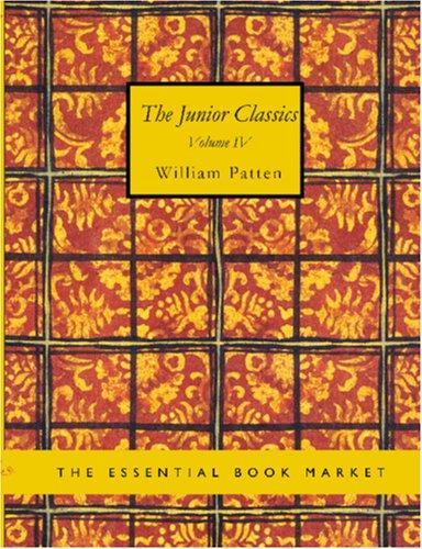 Download The Junior Classics, Volume 4 (Large Print Edition)