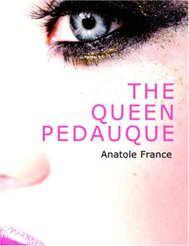 The Queen Pedauque (Large Print Edition)