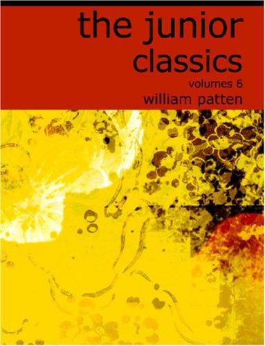 The Junior Classics (Large Print Edition)