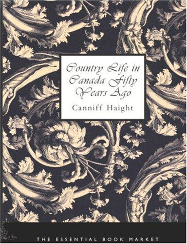 Country Life in Canada Fifty Years Ago (Large Print Edition)