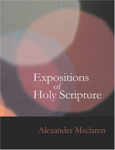 Download Expositions of Holy Scripture- Psalms (Large Print Edition): Expositions of Holy Scripture- Psalms (Large Print Edition)