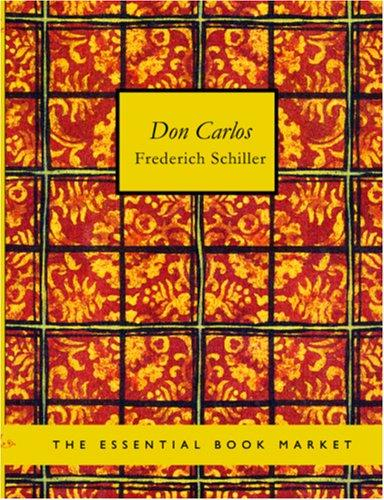 Don Carlos (Large Print Edition) by Friedrich Schiller