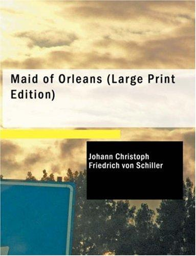 Maid of Orleans (Large Print Edition)