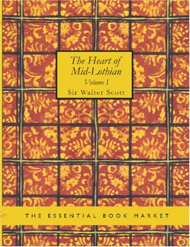 Download The Heart of Mid-Lothian, Volume 1 (Large Print Edition)