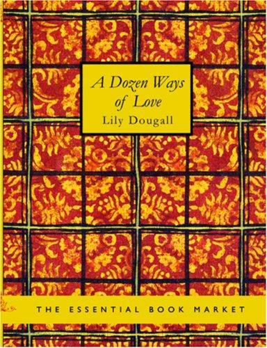 A Dozen Ways of Love (Large Print Edition)