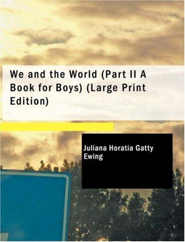 We and the World (Large Print Edition)