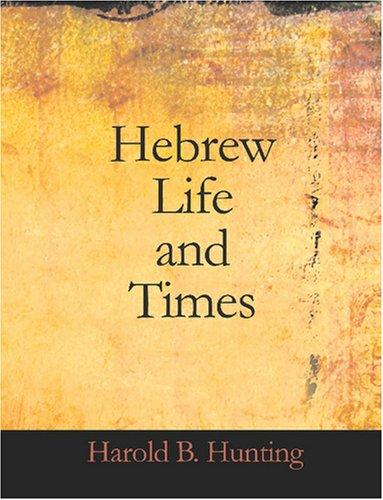 Hebrew Life and Times (Large Print Edition)