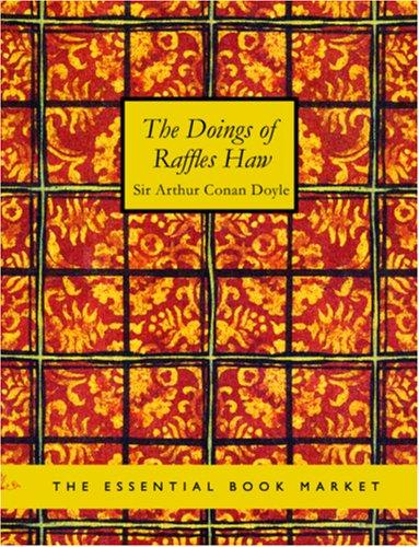 Download The Doings of Raffles Haw (Large Print Edition)