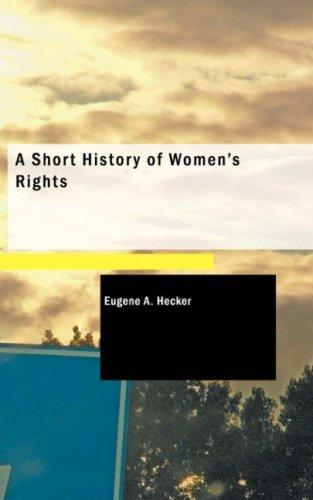 A Short History of Women\'s Rights
