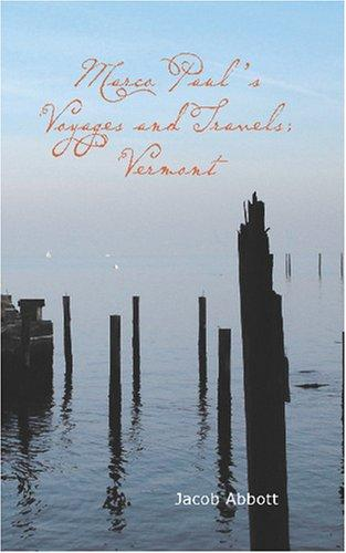 Marco Paul\'s Voyages and Travels; Vermont