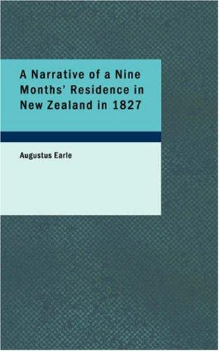 Download A Narrative of a Nine Months\' Residence in New Zealand in 1827