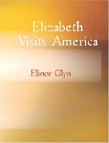 Elizabeth Visits America (Large Print Edition)