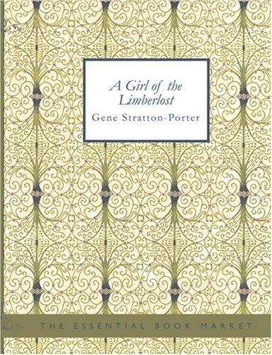 A Girl of the Limberlost (Large Print Edition)