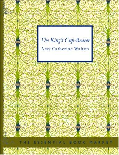 The King\'s Cup-Bearer (Large Print Edition)