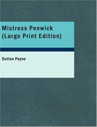 Mistress Penwick (Large Print Edition)