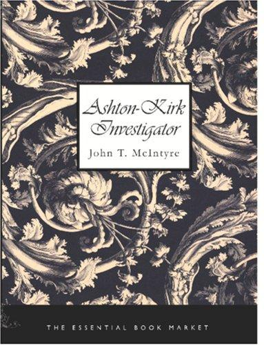 Ashton-Kirk Investigator (Large Print Edition)