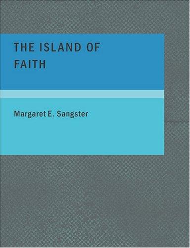 The Island of Faith (Large Print Edition)
