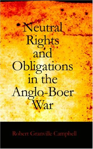 Download Neutral Rights and Obligations in the Anglo-Boer War