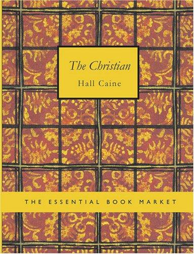 The Christian (Large Print Edition): The Christian (Large Print Edition)