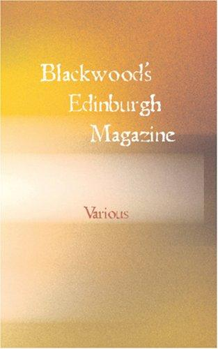 Blackwood\'s Edinburgh Magazine