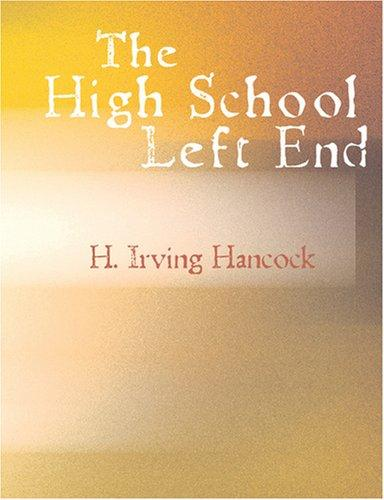 Download The High School Left End (Large Print Edition)