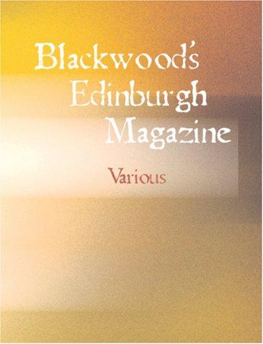 Blackwood\'s Edinburgh Magazine (Large Print Edition)