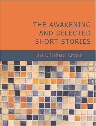 The Awakening and Selected Short Stories (Large Print Edition)