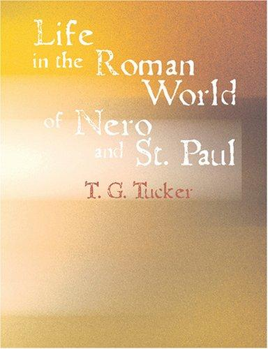 Download Life in the Roman World of Nero and St. Paul (Large Print Edition)
