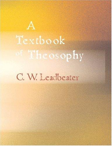 Download A Textbook of Theosophy (Large Print Edition)