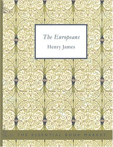 The Europeans (Large Print Edition)