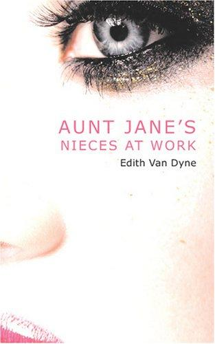 Aunt Jane\'s Nieces at Work