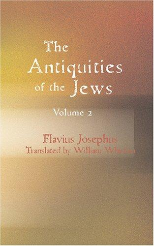 The Antiquities of the Jews Volume 2 by Flavius Josephus