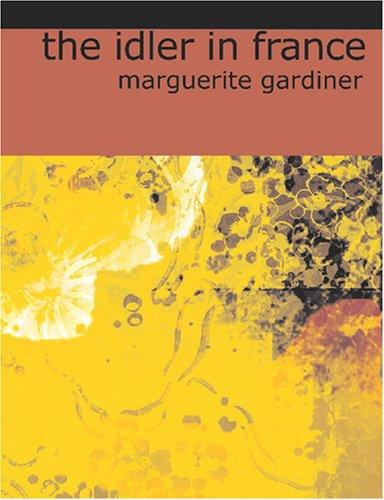 The Idler in France (Large Print Edition)