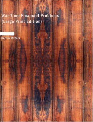 War-Time Financial Problems (Large Print Edition)