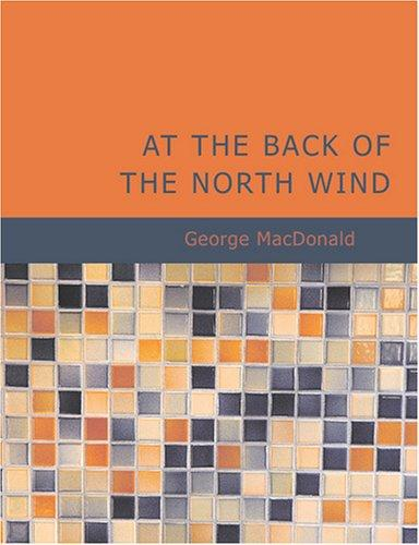 At the Back of the North Wind (Large Print Edition) by George MacDonald