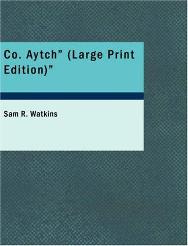 Download Co. Aytch (Large Print Edition)