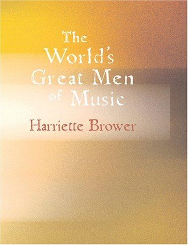 The World\'s Great Men of Music (Large Print Edition)
