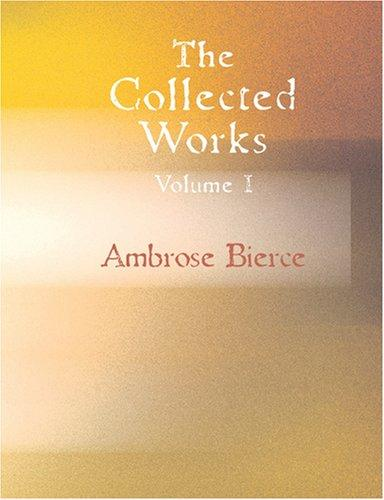 Download The Collected Works of Ambrose Bierce, Volume 1 (Large Print Edition)
