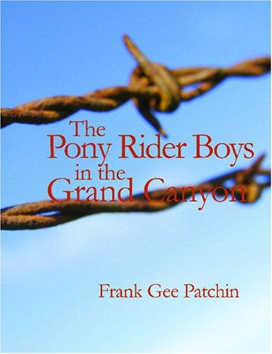 The Pony Rider Boys in the Grand Canyon (Large Print Edition)