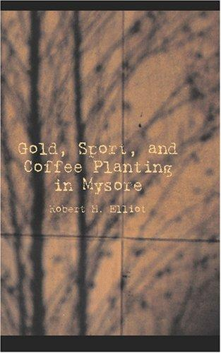 Download Gold, Sport, and Coffee Planting in Mysore