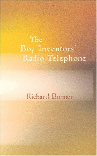 Download The Boy Inventors\' Radio Telephone