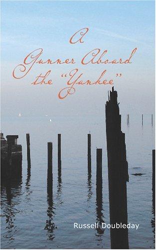 """A Gunner Aboard the """"Yankee"""""""